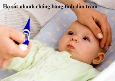 Hạ sốt cho trẻ bằng dầu tràm có nên hay không?