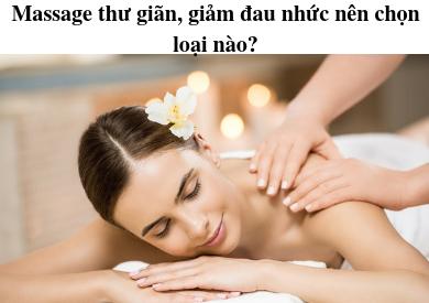 Massage giảm đau nhức nên chọn tinh dầu nào?