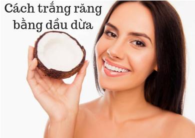 Cách làm trắng răng bằng tinh dầu dừa?
