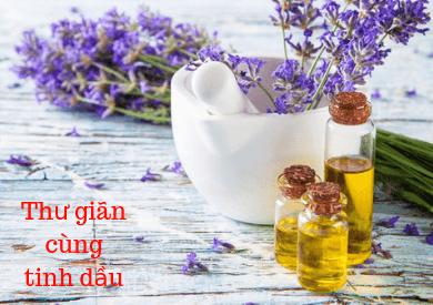 Tinh dầu nào giúp thư giãn tốt nhất?