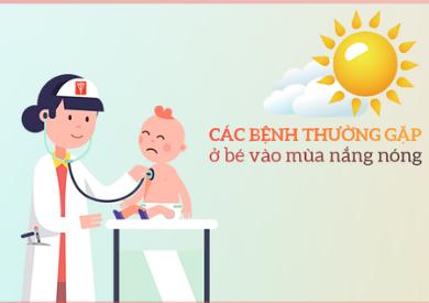 Mùa hè ba mẹ lưu ý những loại bệnh thường gặp ở trẻ nhỏ